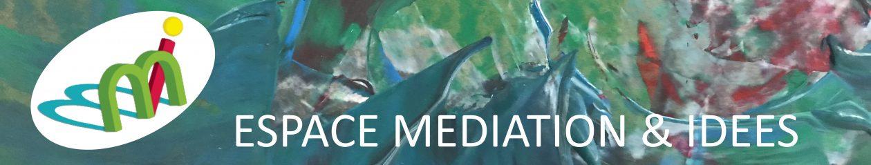 Espace Médiation & Idées
